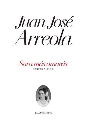 Sara más amarás. Juan José Arreola. Planeta - Nube de Lectura