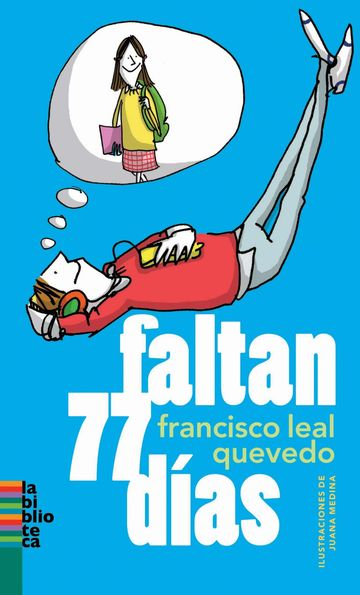 Faltan 77 días. Francisco Leal Quevedo. Francisco Leal.